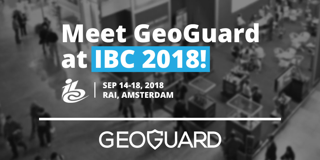 Meet GeoGuard at IBC 2018