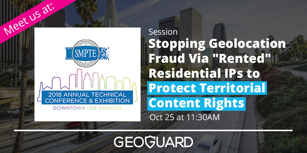 GeoGuard at SMPTE 2018