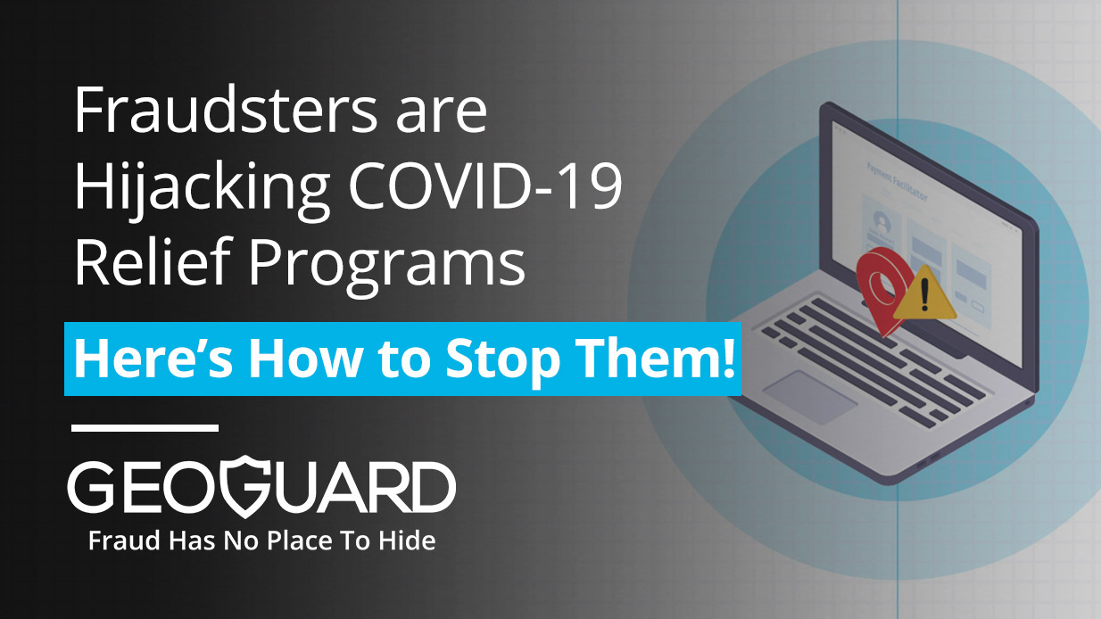 Fraudsters are Hijacking COVID-19 Relief Programs, Here's How to Stop Them