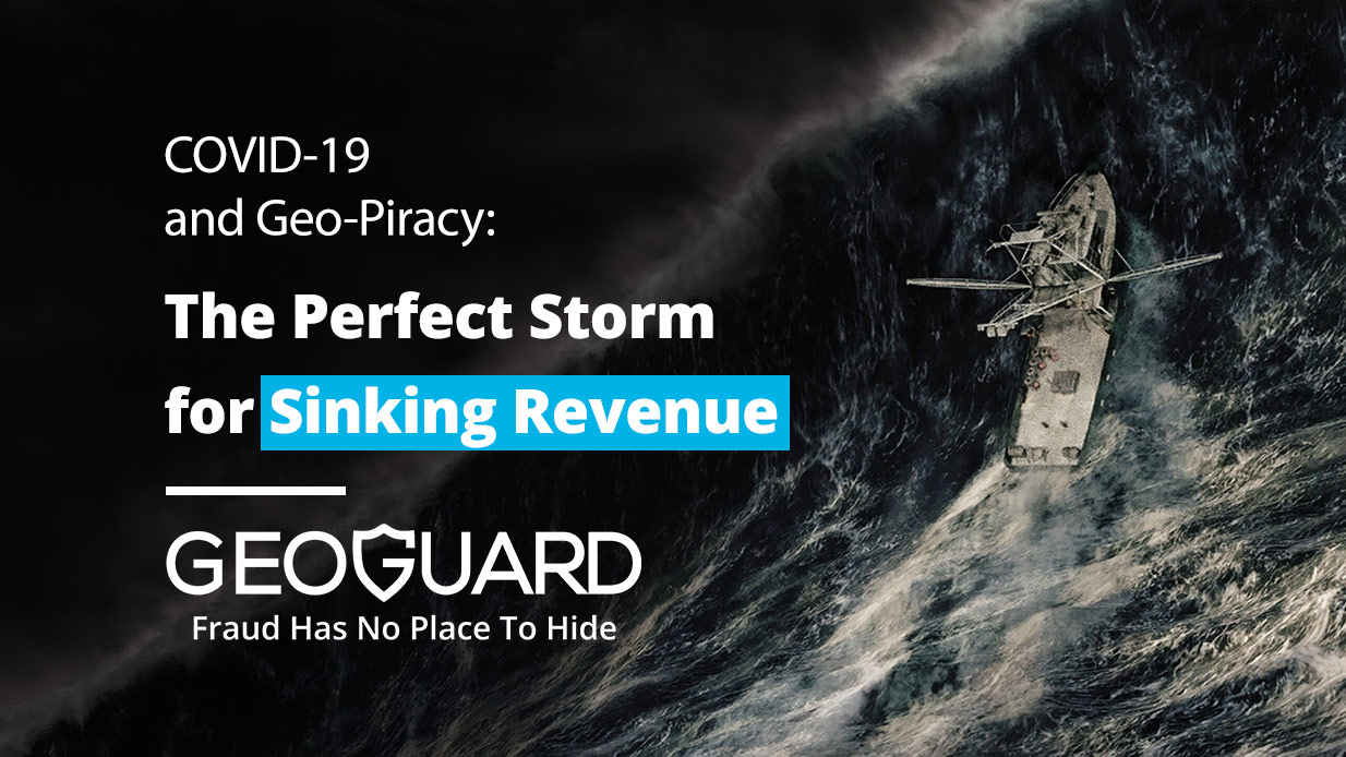 COVID-19 and Geo-Piracy: The Perfect Storm for Sinking Revenue