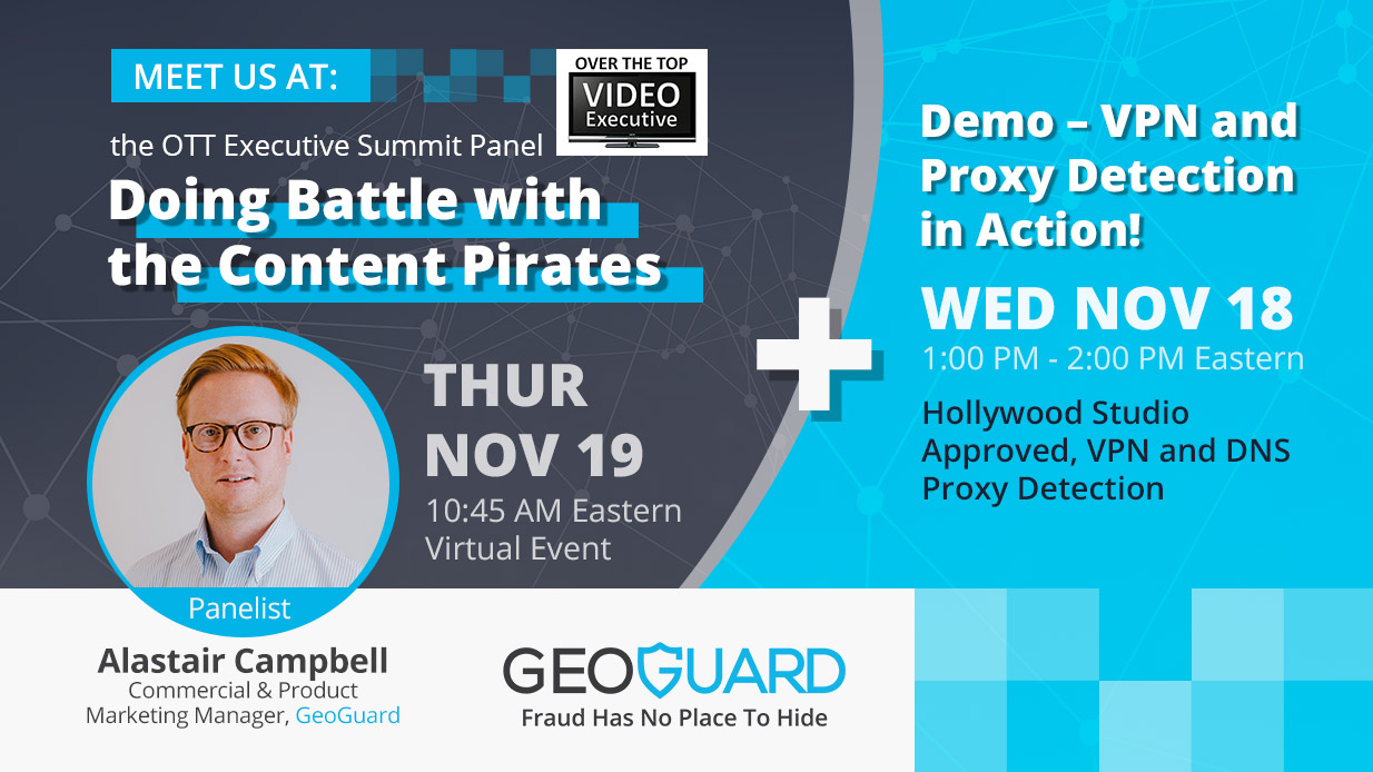 """GeoGuard's Alastair Campbell will be speaking at the OTT Exec Summit panel: """"Doing Battle with the Content Pirates"""""""