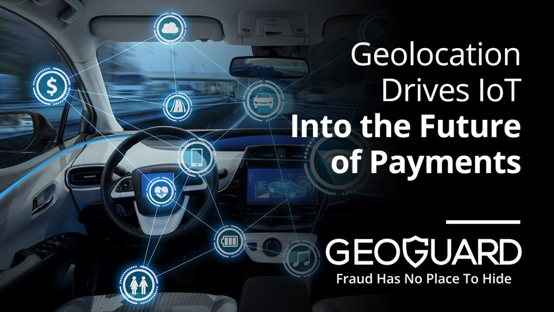Geolocation drives iOT into the future of payments