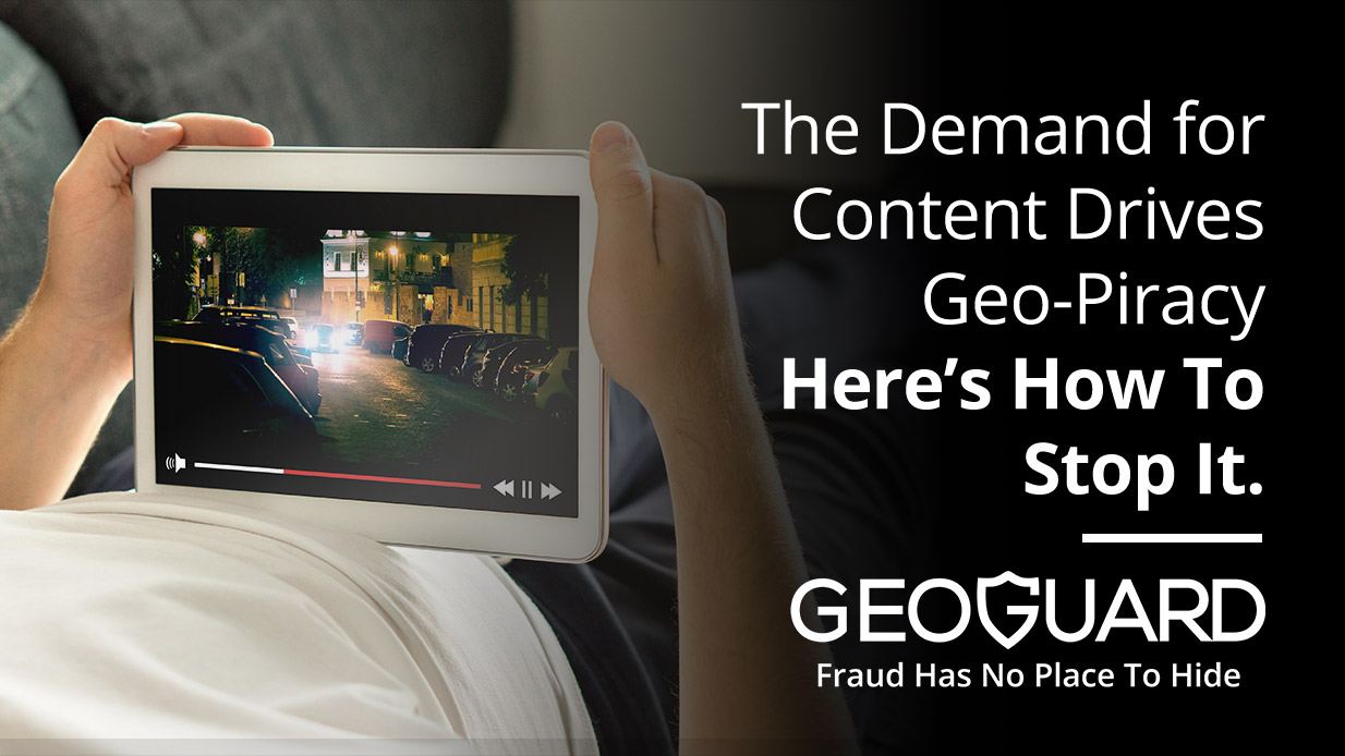 The demand for content drives geo-piracy