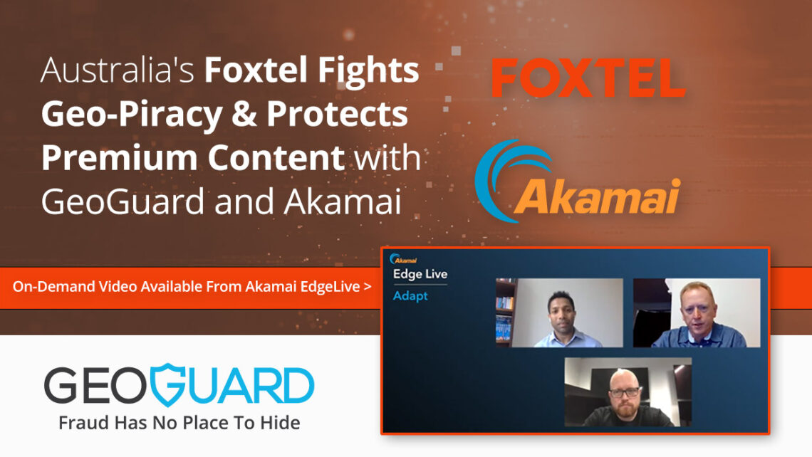 Foxtel Akamai GeoGuard